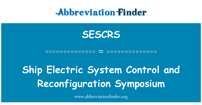 SESCRS: Ship Electric System Control and Reconfiguration Symposium