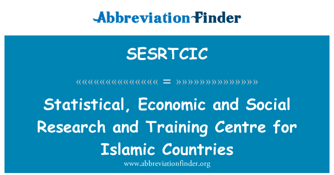 SESRTCIC: Statistical, Economic and Social Research and Training Centre for Islamic Countries
