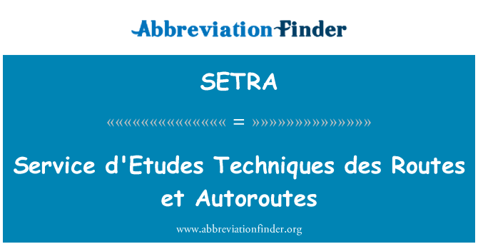 SETRA: Service d'Etudes Techniques des Routes et Autoroutes