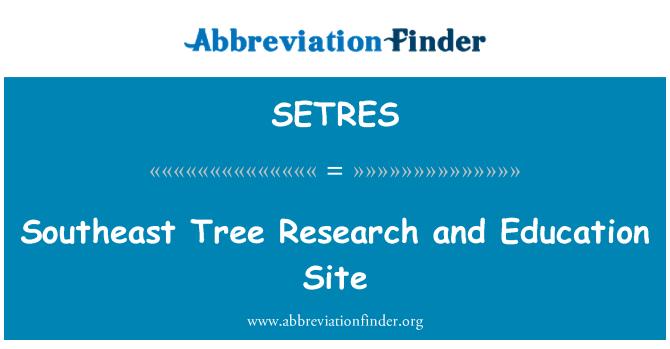 SETRES: Jihovýchodní strom výzkum a vzdělávání místo
