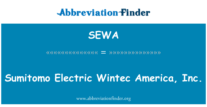 SEWA: Sumitomo Electric Wintec América, Inc.
