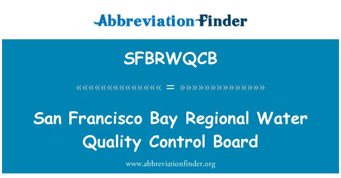 SFBRWQCB: San Francisco Bay Regional Water Quality Control Board