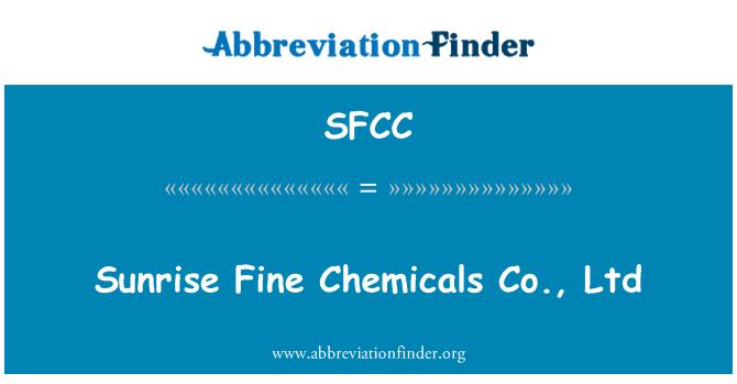 SFCC: Sunrise Fine Chemicals Co., Ltd