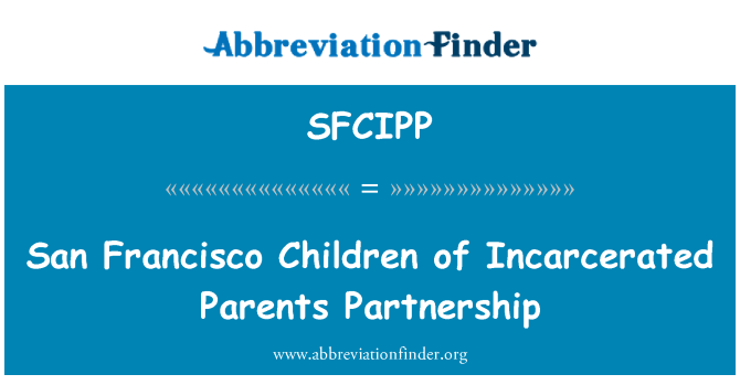 SFCIPP: San Francisco Children of Incarcerated Parents Partnership