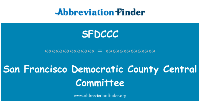 SFDCCC: San Francisco Democratic County Central Committee
