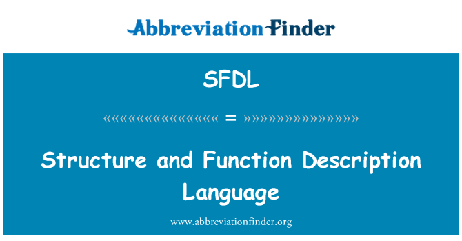 SFDL: Structure and Function Description Language