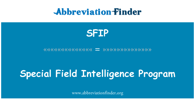 SFIP: Special Field Intelligence Program