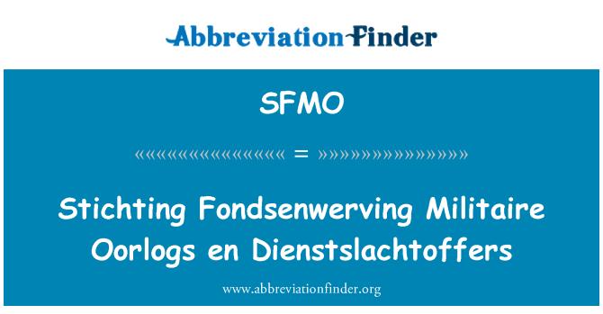 SFMO: Stichting Fondsenwerving Militaire Oorlogs en Dienstslachtoffers