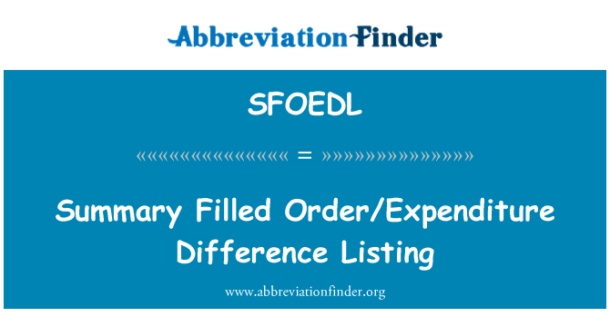 SFOEDL: Summary Filled Order/Expenditure Difference Listing