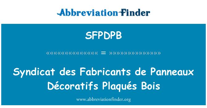 SFPDPB: Syndicat des Fabricants de Panneaux Décoratifs Plaqués Bois