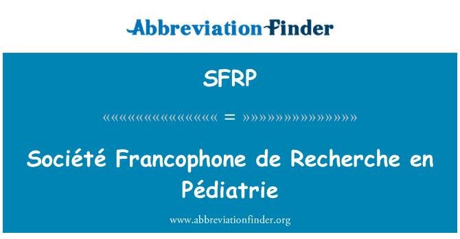 SFRP: Société Francophone de Recherche at Pédiatrie