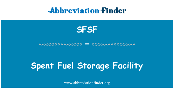SFSF: Spent Fuel Storage Facility