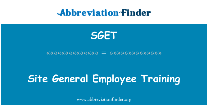 SGET: Site General Employee Training