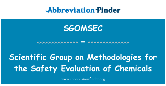 SGOMSEC: Scientific Group on Methodologies for the Safety Evaluation of Chemicals