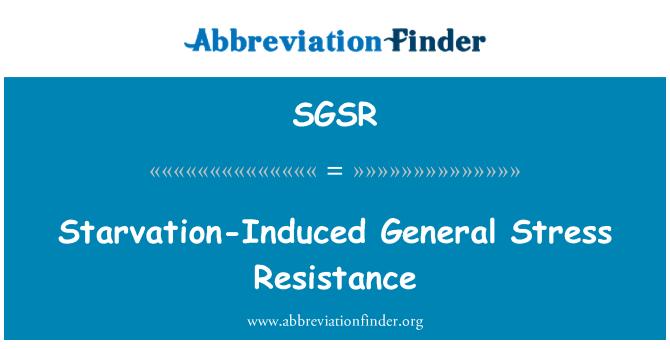 SGSR: Starvation-Induced General Stress Resistance