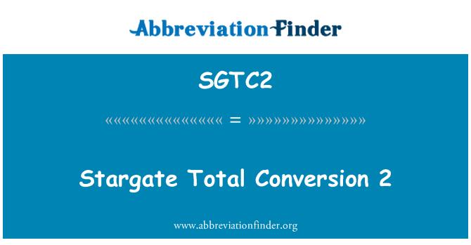 SGTC2: Stargate Total Conversion 2