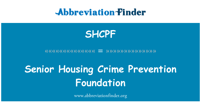 SHCPF: Senior Housing Crime Prevention Foundation