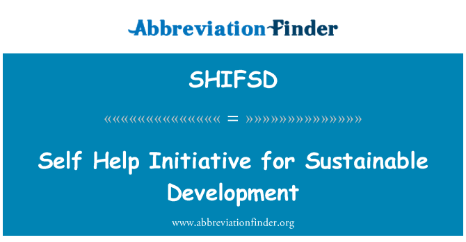 SHIFSD: Self Help Initiative for Sustainable Development