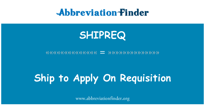 SHIPREQ: Ship to Apply On Requisition