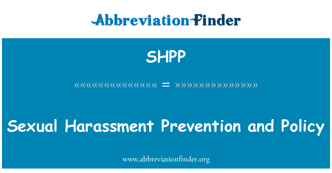 SHPP: 预防性骚扰和政策