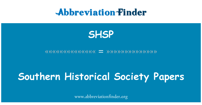 SHSP: Southern Historical Society Papers