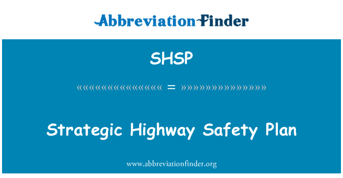 SHSP: Strategic Highway Safety Plan