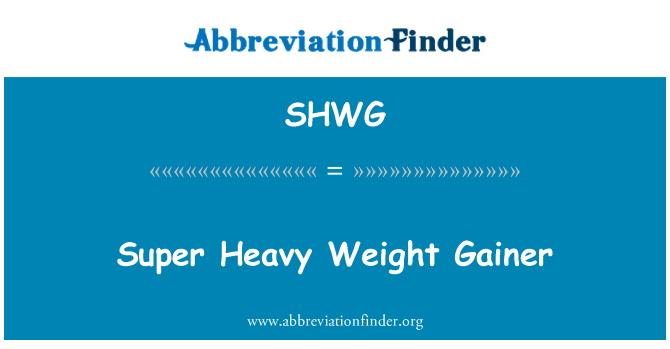 SHWG: Super Heavy Weight Gainer