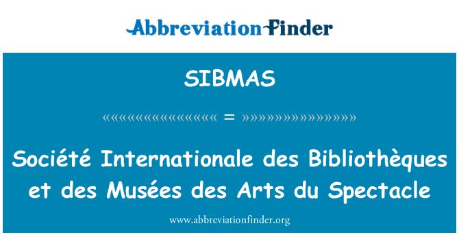 SIBMAS: Société Internationale des Bibliothèques et des Musées des Arts du Spectacle