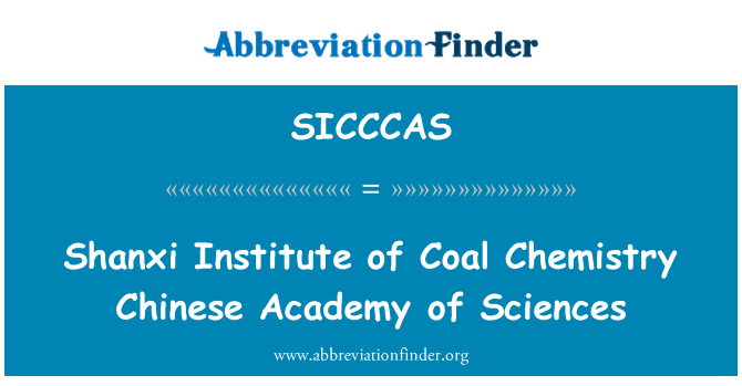 SICCCAS: Shanxi Institute of Coal Chemistry Chinese Academy of Sciences