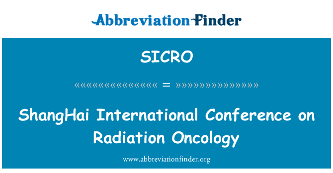SICRO: ShangHai International Conference on Radiation Oncology