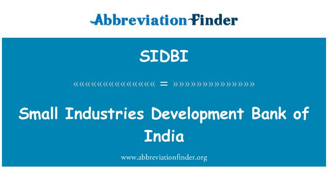 SIDBI: Väike Industries Development Bank of India