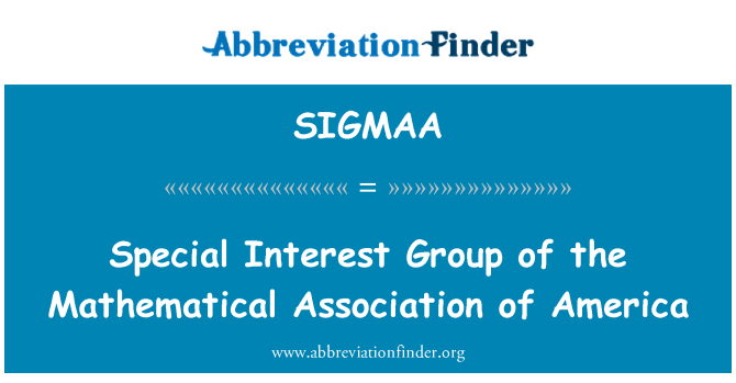SIGMAA: Special Interest Group of the Mathematical Association of America