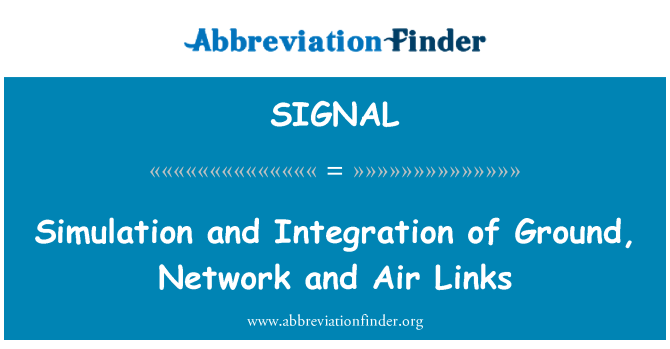SIGNAL: Simulation and Integration of Ground, Network and Air Links