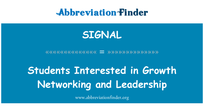 SIGNAL: Students Interested in Growth Networking and Leadership