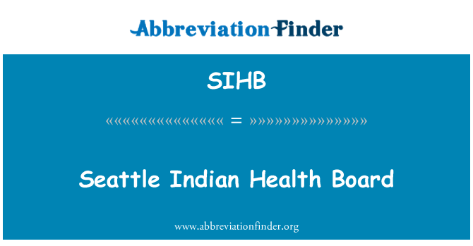SIHB: Seattle Indian Health Board