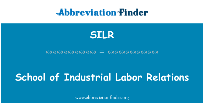 SILR: School of Industrial Labor Relations
