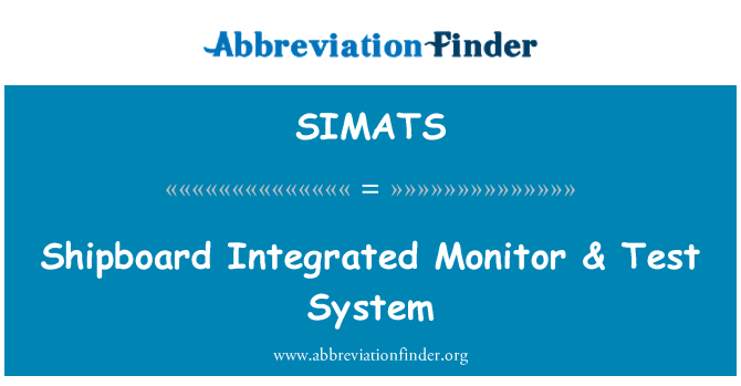 SIMATS: Shipboard Integrated Monitor & Test System