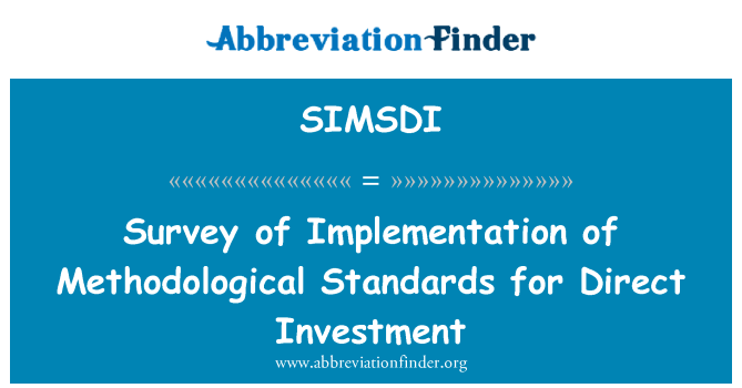 SIMSDI: Survey of Implementation of Methodological Standards for Direct Investment
