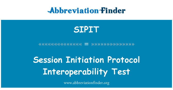 SIPIT: Session Initiation Protocol Interoperability Test