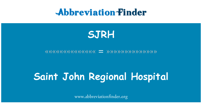 SJRH: Saint John Regional Hospital