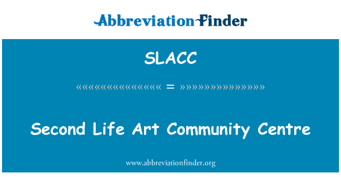 SLACC: Second Life Art Community Centre