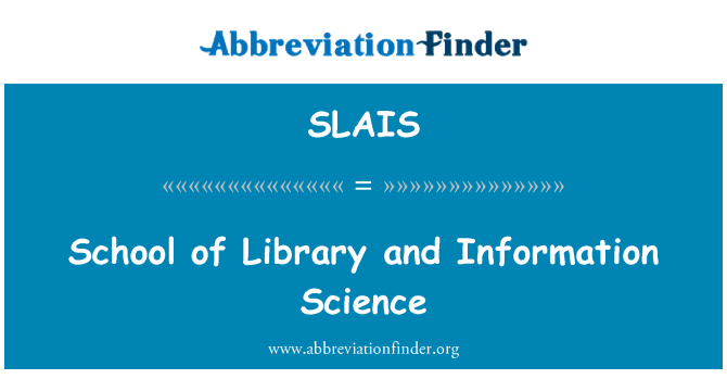SLAIS: School of Library and Information Science