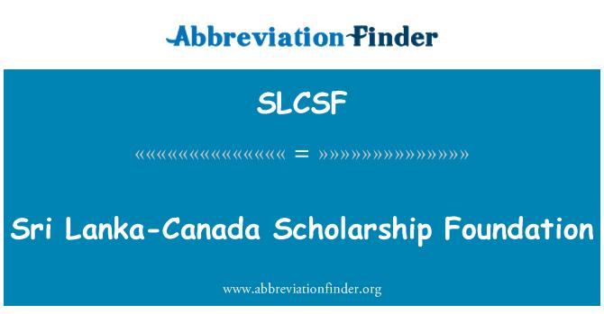 SLCSF: Sri Lanka-Canada Scholarship Foundation
