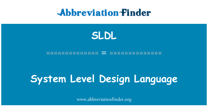 SLDL: System Level Design Language
