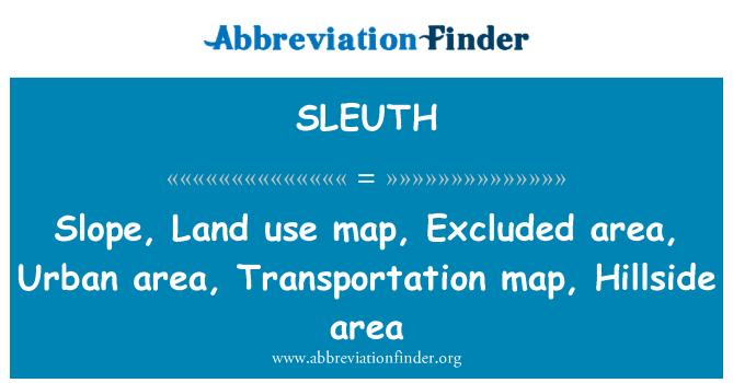 SLEUTH: Pendiente, uso de la tierra, la zona de exclusión, área urbana, transporte mapa, zona de colinas