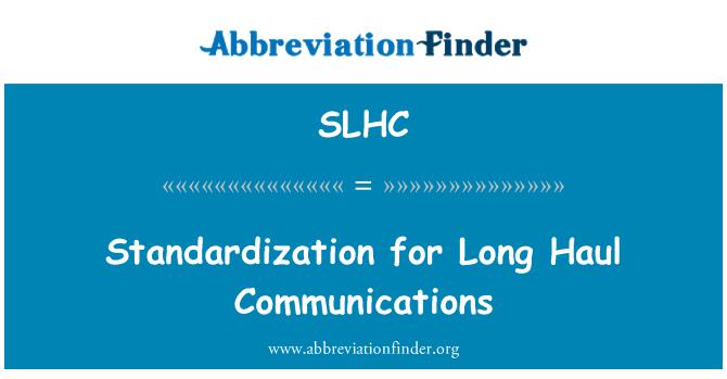 SLHC: Standardization for Long Haul Communications
