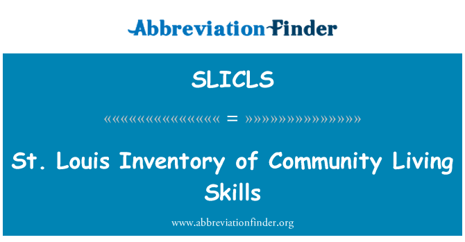SLICLS: St. Louis Inventory of Community Living Skills