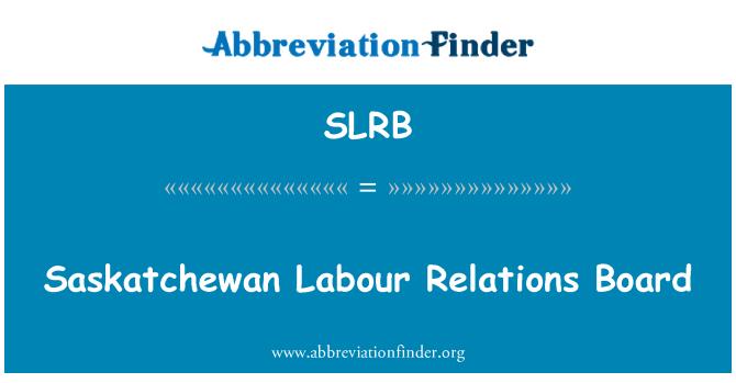 SLRB: Saskatchewan çalışma ilişkileri yönetim kurulu