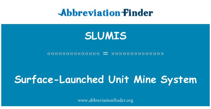 SLUMIS: Surface-Launched Unit Mine System