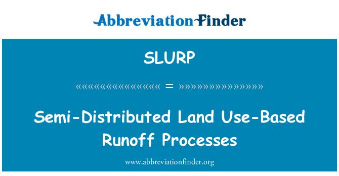 SLURP: Semi-Distributed Land Use-Based Runoff Processes